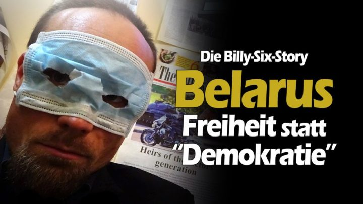 "Belarus: Freiheit statt ""Demokratie"" – Die Billy Six Story (YouTube gesperrt)"