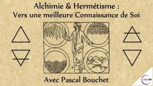 Alchimie et Hermétisme avec Pascal Bouchet