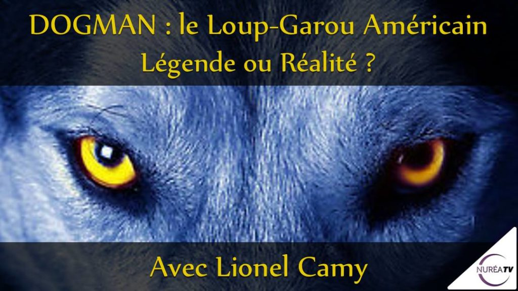 DOGMAN, le Loup-Garou américain : Légende ou Réalité ? avec Lionel Camy sur NURÉA TV