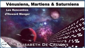 Elisabeth de Caligny, Vénusiens, Martiens & Saturniens : Les rencontres d'Howard Menger