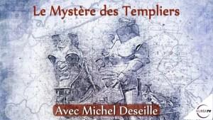 le mystère des templiers avec Michel Deseille