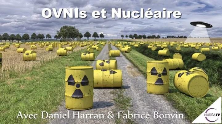 OVNIs et nucléaire avec Favrice Bonvin et Daniel Harran