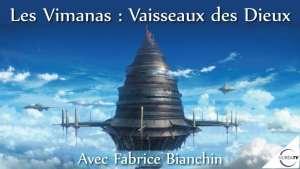 Les Vimanas avec Fabrice Bianchin