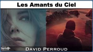 Les amants du ciel avec David Perroud