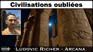 Civilisations oubliées avec Ludovic Richer