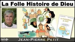 La folle histoire de Dieu avec Jean-Pierre Petit