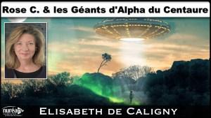 Rose C. & les géants d'Alpha du Centaure avec Elisabeth de Caligny