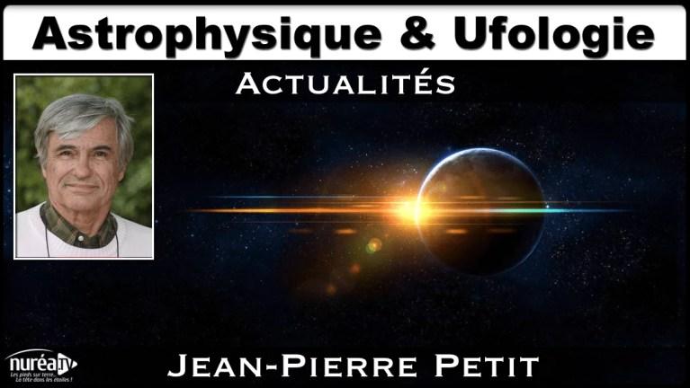 Astrophysique et Ufologie avec Jean-Pierre Petit