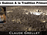 René Guénon et la Tradition Primordiale avec Claude Grellet