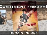Le continent perdu de Mu avec Romain Prioux