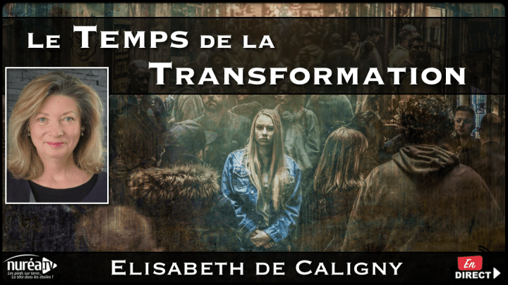 Le Temps de la Transformation avec Elisabeth de Caligny