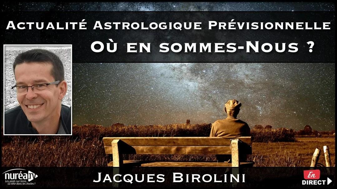 Actualité Astrologique Prévisionnelle : Où en sommes-nous ? avec Jacques Birolini