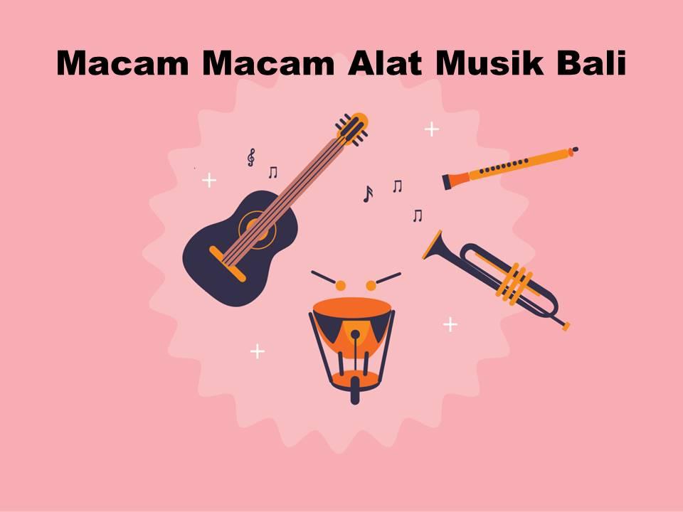 Macam-Macam Alat Musik Bali
