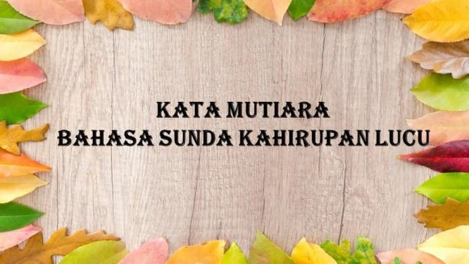 Kata Mutiara Bahasa Sunda Kahirupan Lucu