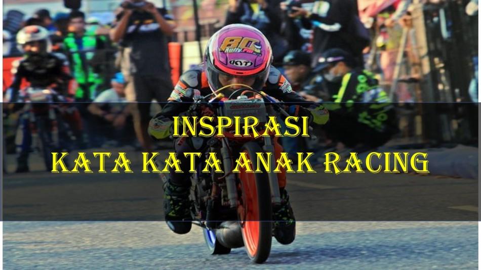 1100 Kata Kata Anak Racing Bijak Romantis Motivasi Terbaru 2019