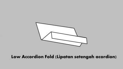 Low Accordion Fold (Lipatan setengah acordion)