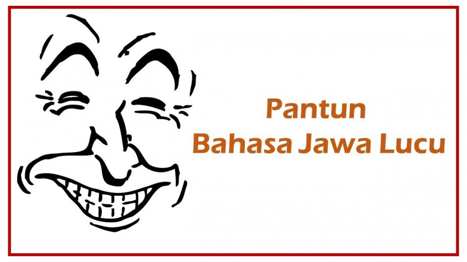Pantun Bahasa Jawa Lucu