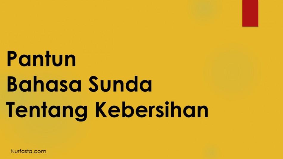 Pantun Bahasa Sunda Tentang Kebersihan