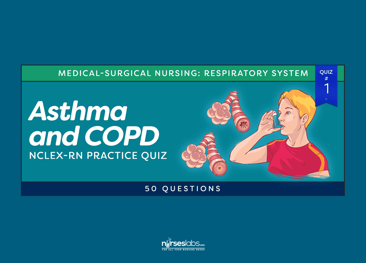 Asthma And Copd Nclex Practice Quiz 1 50 Questions