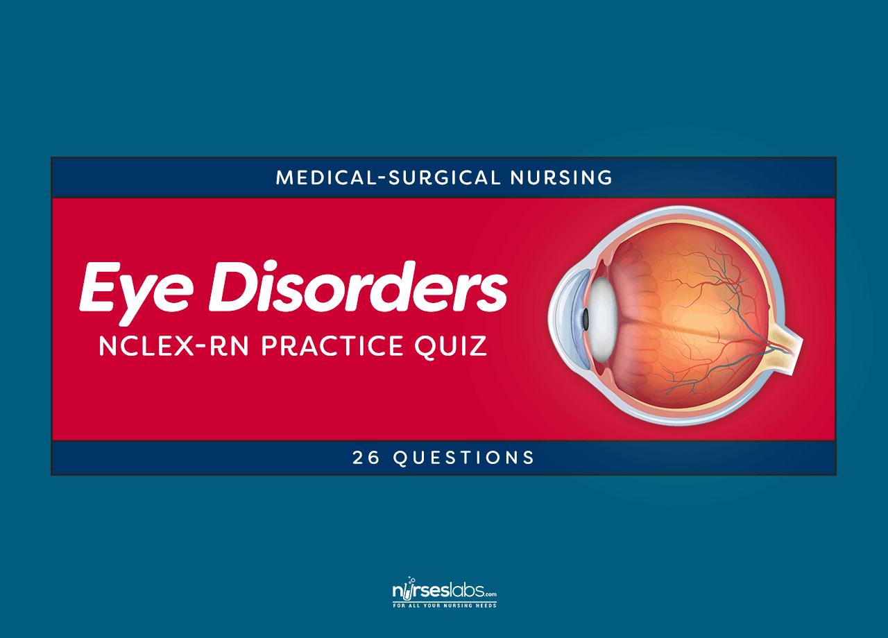 Eye Disorders Nursing Care Nclex Rn Practice Quiz 26 Questions