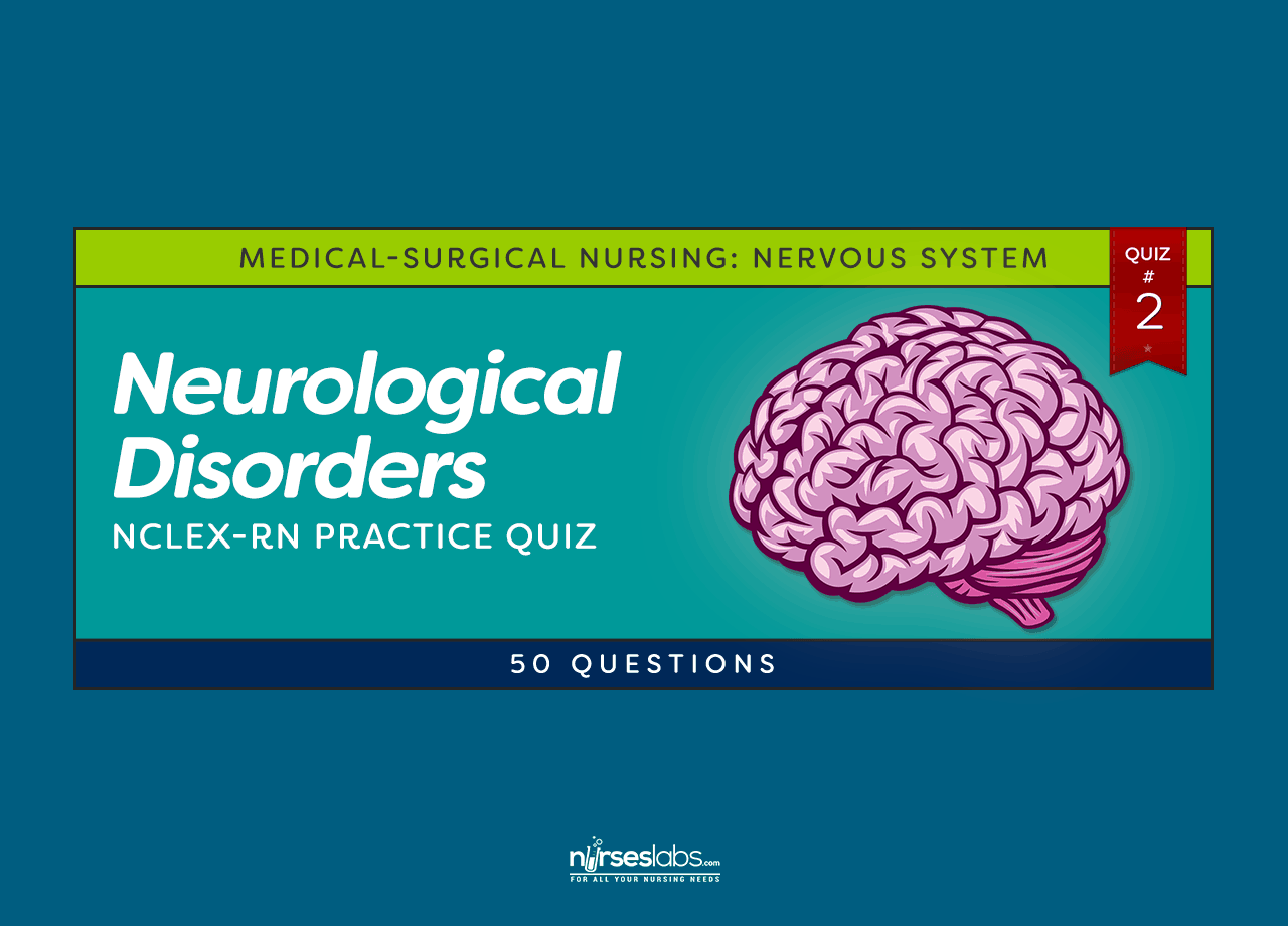 Neurological Disorders Nclex Rn Practice Quiz 2 50 Questions