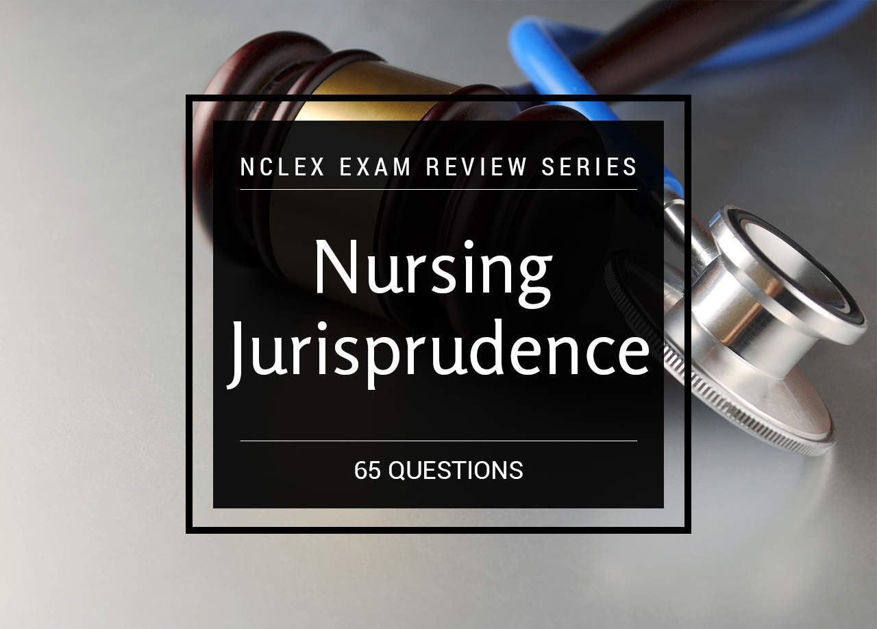 Nursing Jurisprudence Legal And Ethical Considerations Nclex Practice Quiz 65 Items