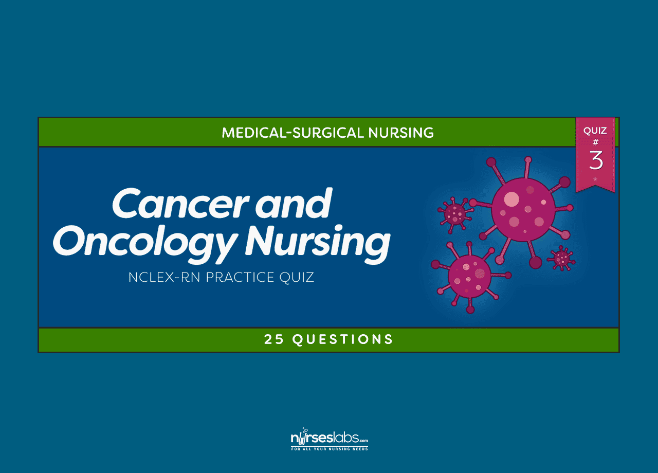 Cancer And Oncology Nursing Nclex Practice Quiz 3 25 Questions