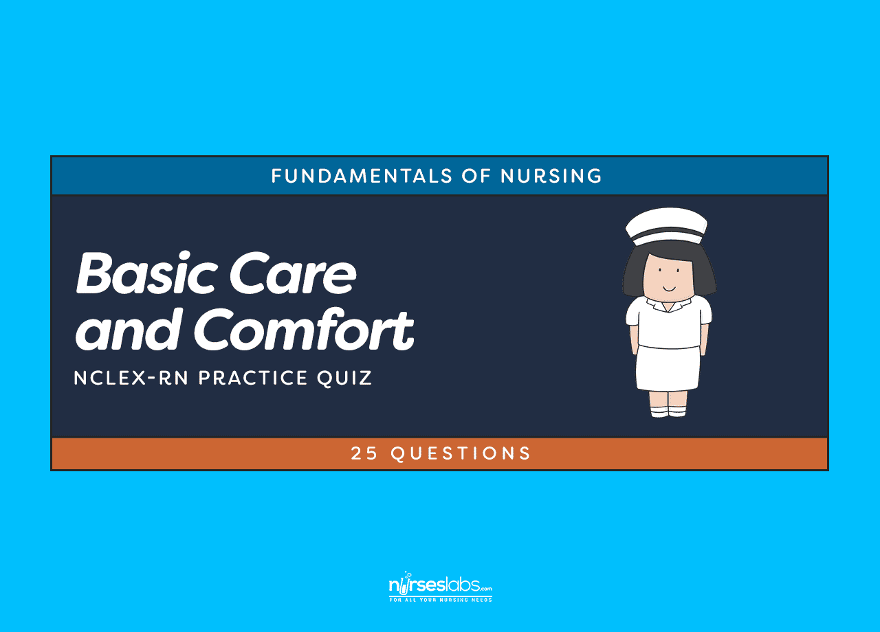 Basic Care And Comfort Nclex Practice Quiz 20 Questions