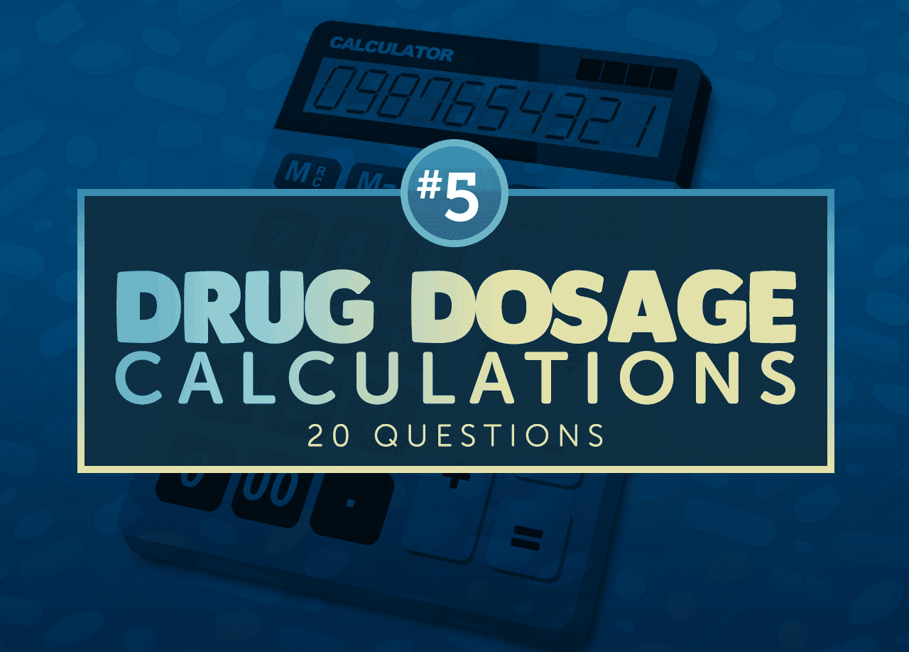 Drug Dosage Calculations Nclex Exam 5 20 Items