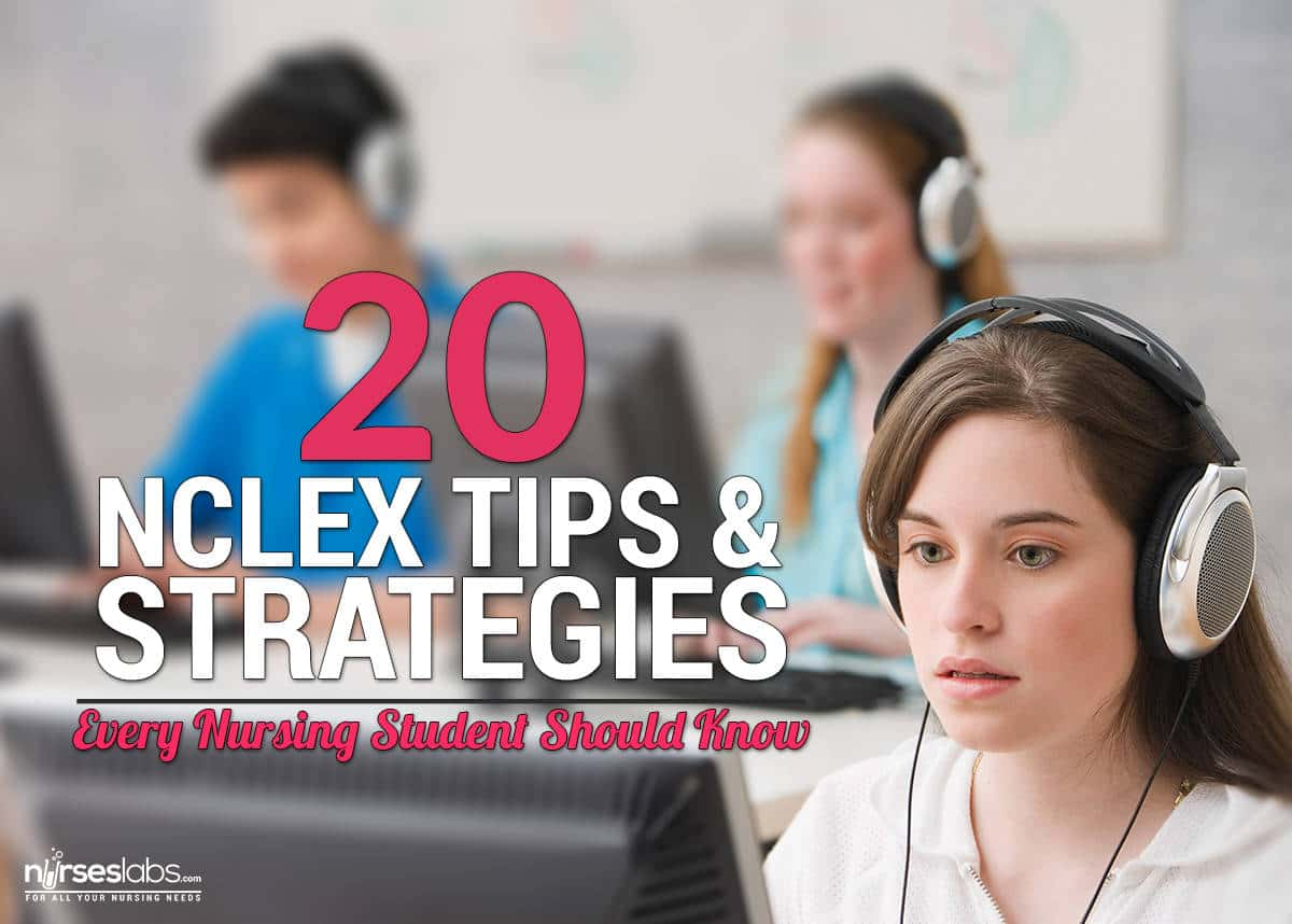 20 Nclex Tips And Strategies Every Nursing Students Should Know