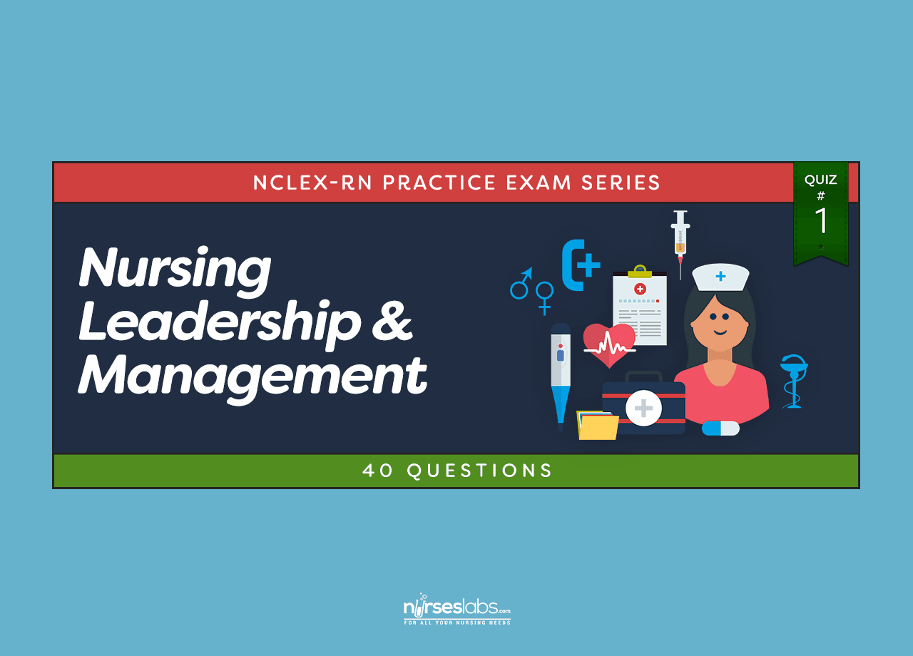 Nursing Leadership Amp Management Nclex Practice Quiz 1 40
