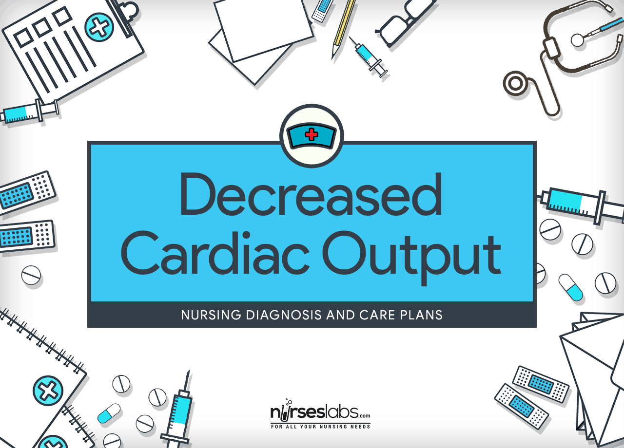 Decreased Cardiac Output Nursing Diagnosis Amp Care Plan