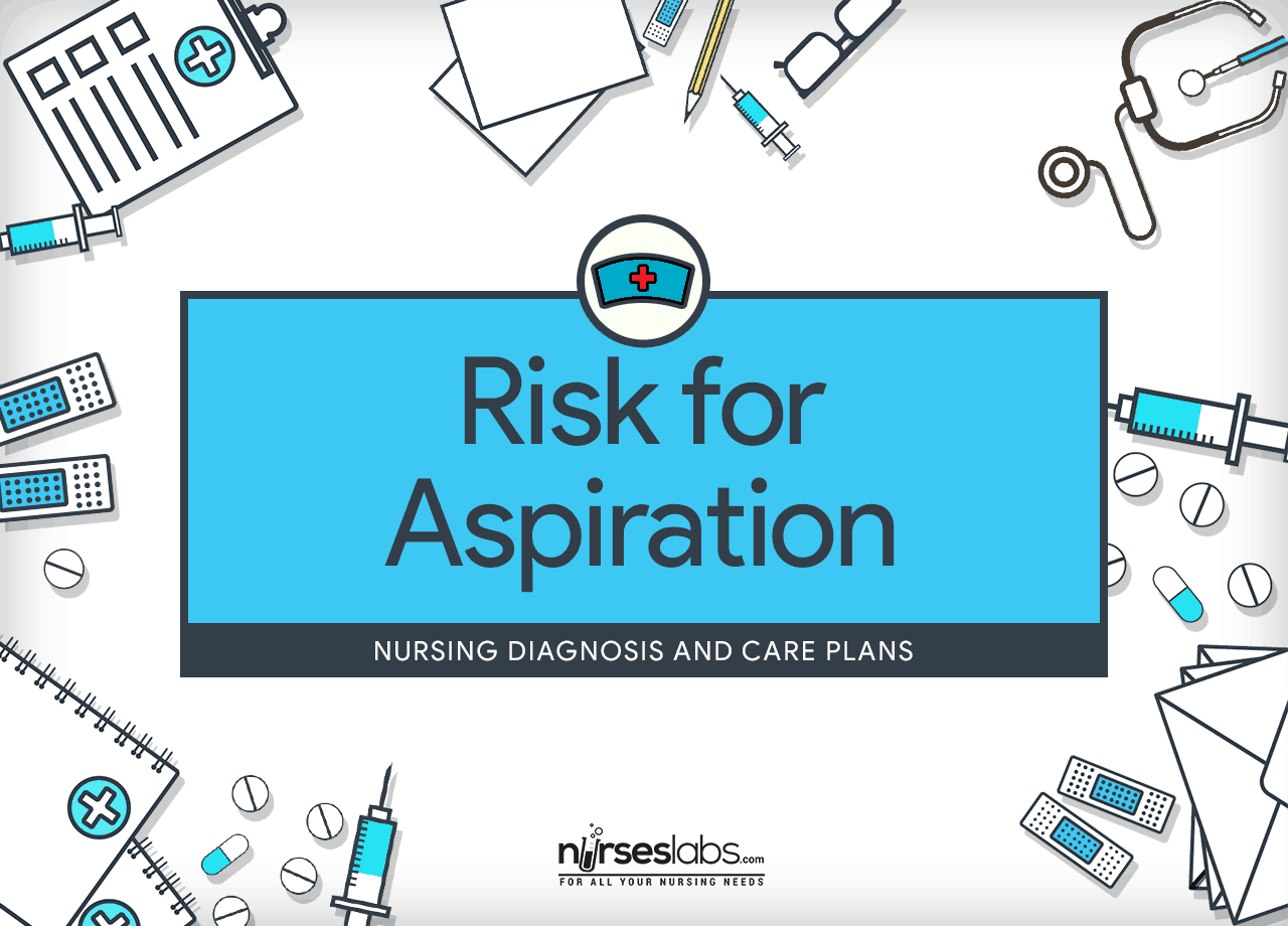Risk For Aspiration Nursing Diagnosis Amp Care Plan