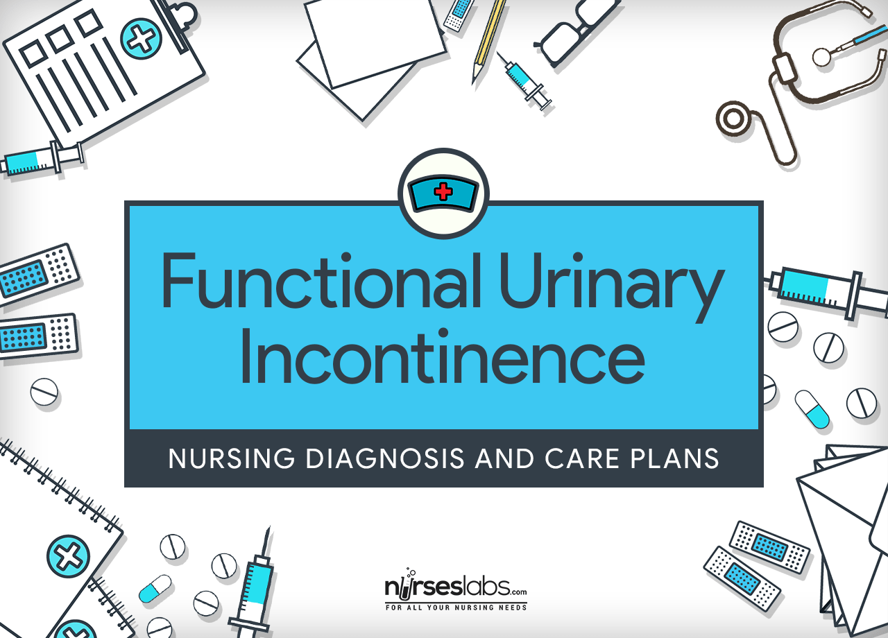 Functional Urinary Incontinence Nursing Diagnosis Amp Care