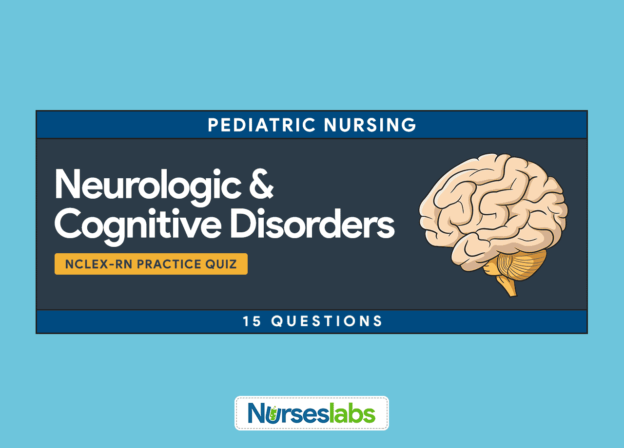Pediatric Nursing Neurologic And Cognitive Disorders Nclex Practice Quiz 15 Questions