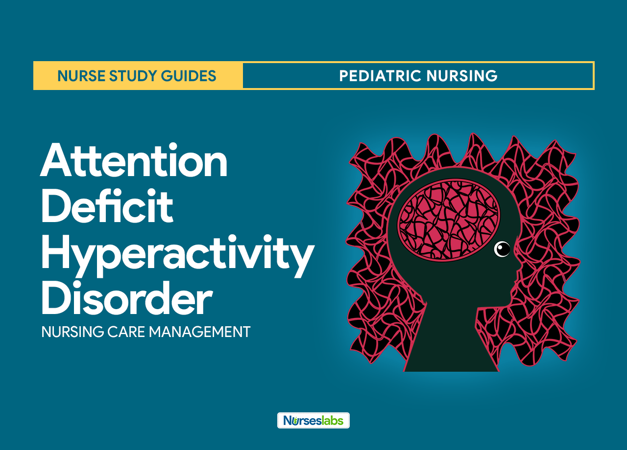 Attention Deficit Hyperactivity Disorder Nursing Care