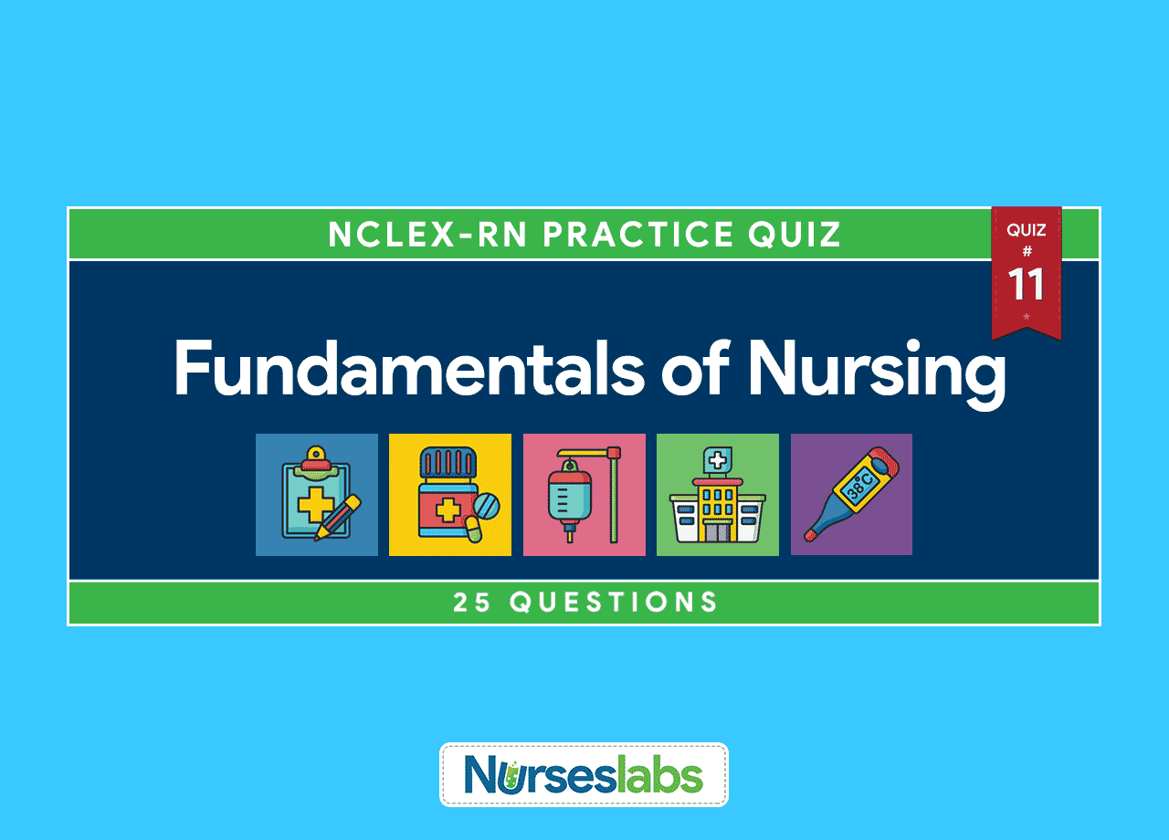 Fundamentals Of Nursing Nclex Practice Quiz 11 25