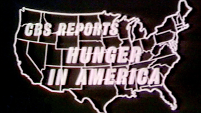 Title slide from CBS's 1968 documentary, Hunger in America. (Molly Niesen, PhD)