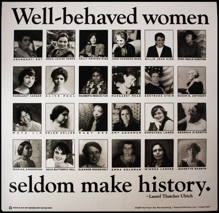 Ulrich, Well Behaved Women Seldom Make History poster