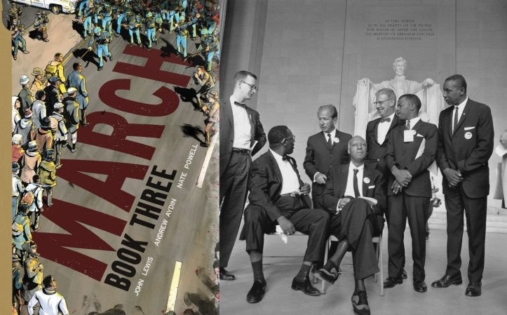 LEFT: Cover of Book 3 of March, by John Lewis, Andrew Aydin, and Nate Powell. (Top Shelf) RIGHT: Photo of some of the leaders of the Civil Rights March on Washington, DC, in 1963. From right to left: Mathew Ahmann, Executive Director of the National Catholic Conference for Interracial Justice; (seated with glasses) Cleveland Robinson, Chairman of the Demonstration Committee; (beside Robinson is) A. Philip Randolph, organizer of the demonstration, veteran labor leader who helped to found the Brotherhood of Sleeping Car Porters, American Federation of Labor (AFL), and a former vice president of the American Federation of Labor and Congress of Industrial Organizations (AFL-CIO); (standing behind the two chairs) Rabbi Joachim Prinz, President of the American Jewish Congress; (wearing a bow tie and standing beside Prinz is) Joseph Rauh, Jr, a Washington, DC attorney and civil rights, peace, and union activist; John Lewis, Chairman, Student Nonviolent Coordinating Committee; and Floyd McKissick, National Chairman of the Congress of Racial Equality. (National Archives and Records Administration   Public domain)