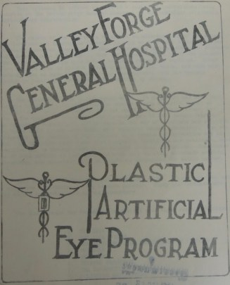 Flyer with text: Valley Forge General Hospital Plastic Artificial Eye Program