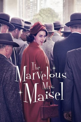 TV show poster for The Marvelous Mrs. Maisel. A White woman in a red coat and hat stands in a crowd of men in suits and hats.