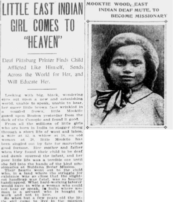 """Copy of a newspaper article from 1905 titled """"Little East Indian Girl Comes to 'Heaven',"""" including a black and white photo of a young girl with the caption: Mooktie Wood, East Indian deaf mute, to become missionary."""