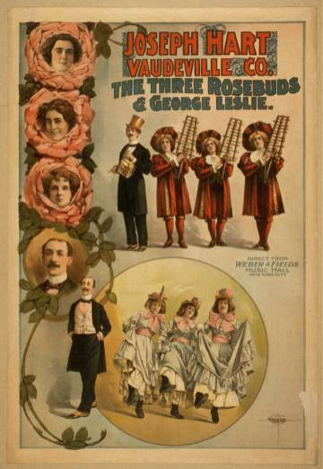 A poster for the Joseph Hart Vaudeville Company with the text: direct from Weber and Fields Music Hall, New York City, The Three Rosebuds and George Leslie. In the center are illustrations of a man in a tophat and three people in red robes with instruments, and another of them in long dresses dancing.