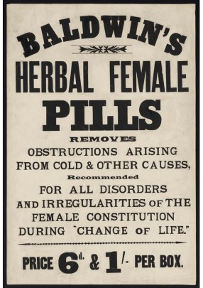 """An ad that reads: Baldwin's Herbal Female Pills : removes obstructions arising from cold and other causes, recommended for all disorders and irregularities of the female constitution during """"change of life""""."""
