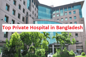 List of Top 50 Private Hospital in Bangladesh