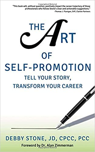 The Art Of Self Promotion: Tell Your Story, Transform Your Career | Debby Stone