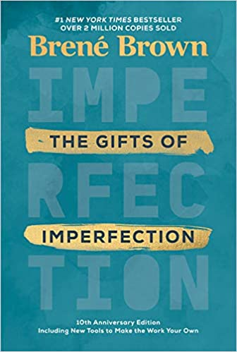 The Gifts of Imperfection | Brené Brown