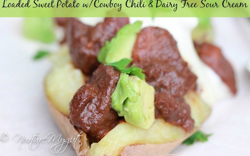 Loaded Sweet Potatoes w/Cowboy Chili and Dairy Free Sour Cream