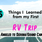 15 Things I learned From my First RV Trip: Los Angeles to Sedona/Grand Canyon